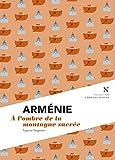 Arménie : A l'ombre de la montagne sacrée
