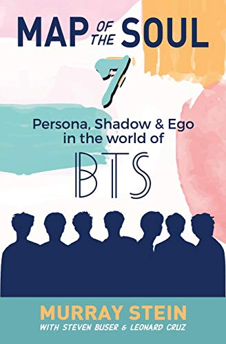Map of the Soul - 7: Persona, Shadow & Ego in the World of...