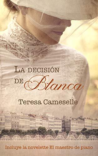 La decisión de Blanca de Teresa Cameselle