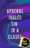 Aprende ingles sin ir a clases 'Edicion bolsillo': (Edición Bolsillo): 1