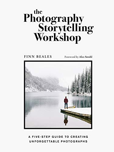 The Photography Storytelling Workshop: A five-step guide to...
