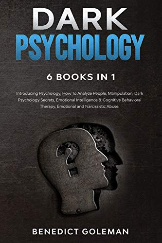 DARK PSYCHOLOGY 6 BOOKS IN 1: Introducing Psychology,How To...