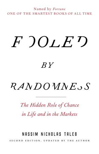 By Nassim Nicholas Taleb - Fooled by Randomness: The Hidden Role of Chance in Life and in the Markets (2nd Revised edition)