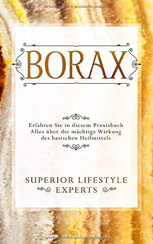 Borax: Erfahren Sie in diesem Praxisbuch Alles über die mä