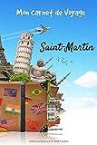 Mon Carnet de Voyage Saint-Martin: Carnet de voyage | Préparation de votre...
