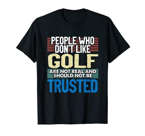 Golfing Humor Personas Que No Le Gustan Golf No Real Golfista Camiseta