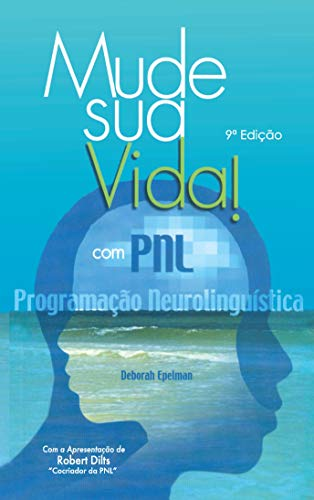 Change your life! With NLP: Neurolinguistic Programming