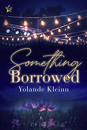 Something Borrowed by [Yolande Kleinn]