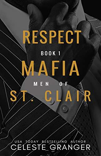 Respect (The Men of Mafia St. Clair Book 1) by [Celeste Granger]