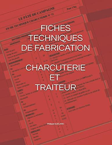 FICHES TECHNIQUES DE FABRICATION CHARCUTERIE ET TRAITEUR