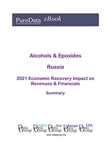 Alcohols & Epoxides Russia Summary: 2021 Economic Recove