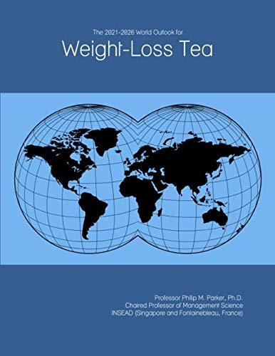 The 2021-2026 World Outlook for Weight-Loss Tea 1