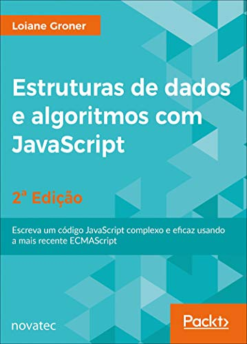 JavaScript Data Structures and Algorithms: Write Complex and Effective JavaScript Code Using the Latest ECMAScript