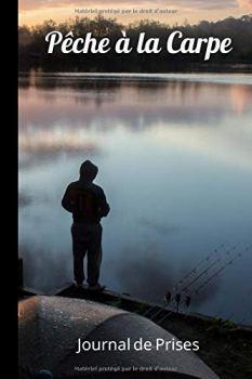 """Pêche à la Carpe: Journal de Prises   120 pages   Enregistrer et noter vos plus belles prises   Format 15,24 cm x 22,86 cm (6"""" x 9"""")"""