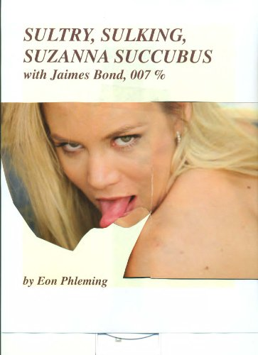SULTRY SULKING SUZANNA SUCCUBUS (Ribald Tales [ JAIMES BOND, 007 % ] Book 2) (English Edition)