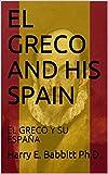 EL GRECO AND HIS SPAIN: EL GRECO Y SU ESPAÑA (Spanish & Latin American Studies Book 48) (English Edition)