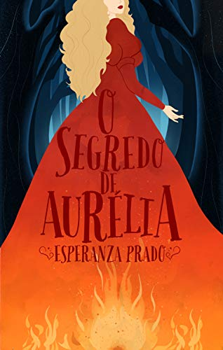 O Segredo de Aurlia (Portuguese Edition)