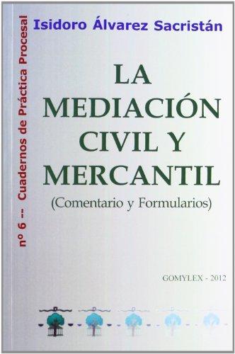 Mediacion Civil Y Mercantil, La - Comentario Y Formularios