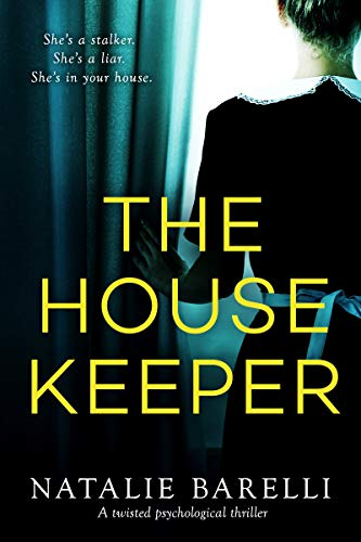 The Housekeeper: A twisted psychological thriller Kindle Edition