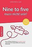 Nine to five muss nicht sein! Eine unfehlbare Anleitung zu finanzieller Freiheit