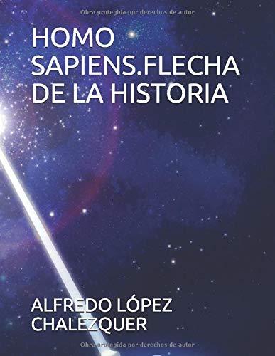 HOMO SAPIENS.FLECHA DE LA HISTORIA