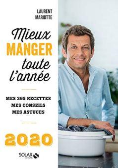 Mieux manger toute l'année - 2020 par [Laurent MARIOTTE]
