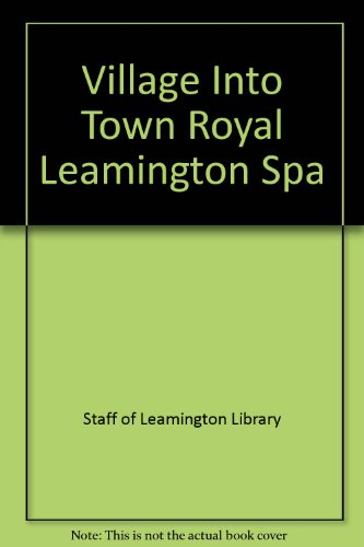 Village Into Town Royal Leamington Spa