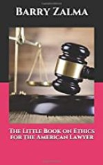 The Little Book on Ethics for the American Lawyer