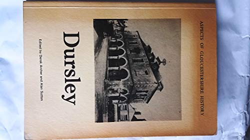 Articles Notes and Photographs of Dursley Aspects of Gloucestershire History Volume One