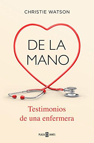 De la mano. Testimonios de una enfermera (Obras diversas)