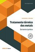 Tratamiento térmico de metales - De la teoría a la práctica (Mecánica de metales - Metalurgia)