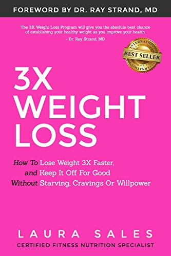 3X Weight Loss: How To Lose Weight 3X Faster And Keep It Off For Good Without Starving, Cravings Or Willpower 1