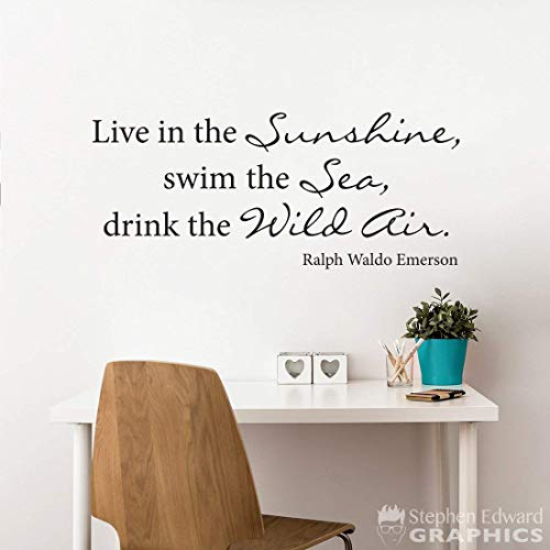 Live in the Sunshine swim the Sea drink the Wild Air Decal - Ralph Waldo Emerson Quote Wall Sticker