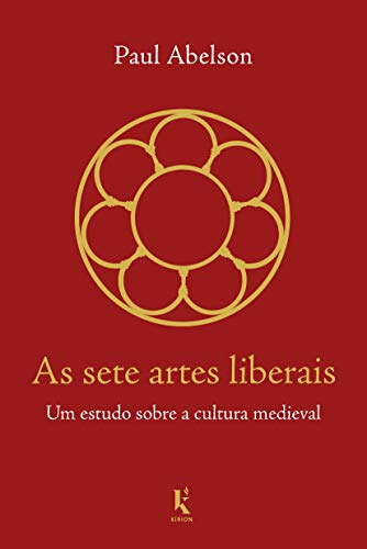 The seven liberal arts: A study of medieval culture