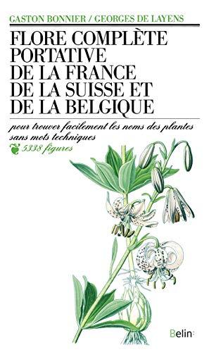 Flore complète portative de la France, de la Suisse et de la Belgique: de la France, de la Suisse et de la Belgique