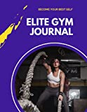 Elite Gym Journal for Women & Men - Workout Planner and Exercise Log Book to Track Weight Loss, Muscle Gain, Gym, Bodybuilding Progress, no pain no gain.