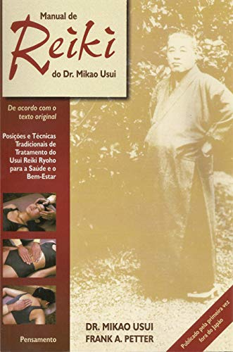 Dr. Mikao Usui's Reiki Handbook: Traditional Usui Reiki Ryoho Treatment Positions and Techniques for Health and Wellness