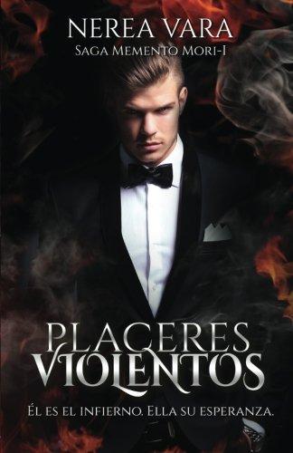Placeres violentos: Volume 1 (Memento Mori)