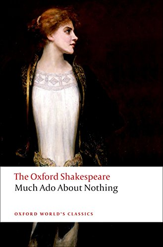 The Oxford Shakespeare: Much Ado About Nothing (Oxford World's Classics)
