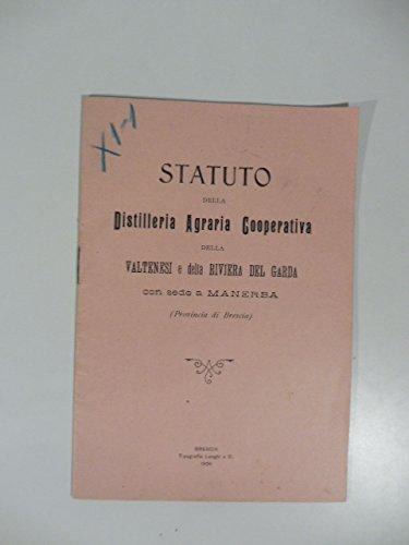 Statuto della distilleria agraria cooperativa della Valtenesi e della Riviera del Garda con sede a Manerba (provincia di Brescia)