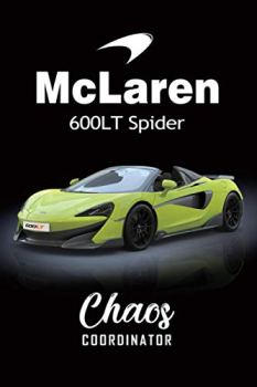 McLaren 600LT Spider Chaos Coordinator: To Do List & Graph Paper, Checklist Notebook, Daily and Weekly Planner
