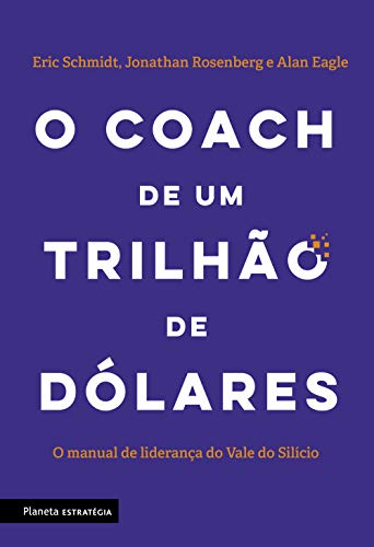 The trillion-dollar coach: The Silicon Valley leadership handbook