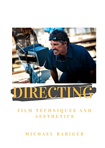 DIRECTING: FILM TECHNIQUES AND AESTHETICS - Kindle edition by ...