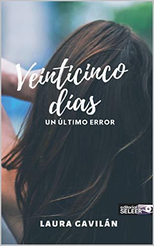 VEINTICINCO DÍAS de Laura Gavilán