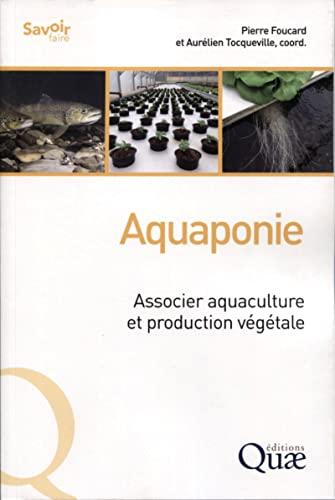 Aquaponie: Associer aquaculture et production végétale