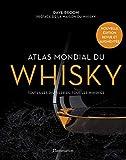 Atlas mondial du whisky: Toutes les distilleries, tous les whiskies