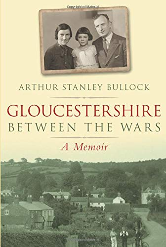 Gloucestershire Between the Wars: A Memoir