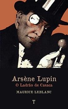 Arsène Lupin, O Ladrão de Casaca: Série Arsène Lupin - livro 1 (Portuguese Edition)