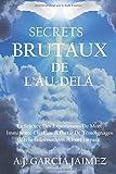Secrets Brutaux De L'au-Delà: La Science Des Expériences De Mort Imminente Clarifiée À...