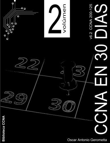 CCNA R&S en 30 dias v6.2: Volumen 2: Volume 2